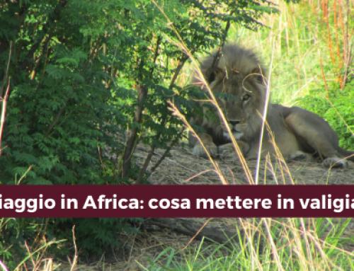 Cosa portare in un viaggio in Africa? Leggi i consigli di Luca.